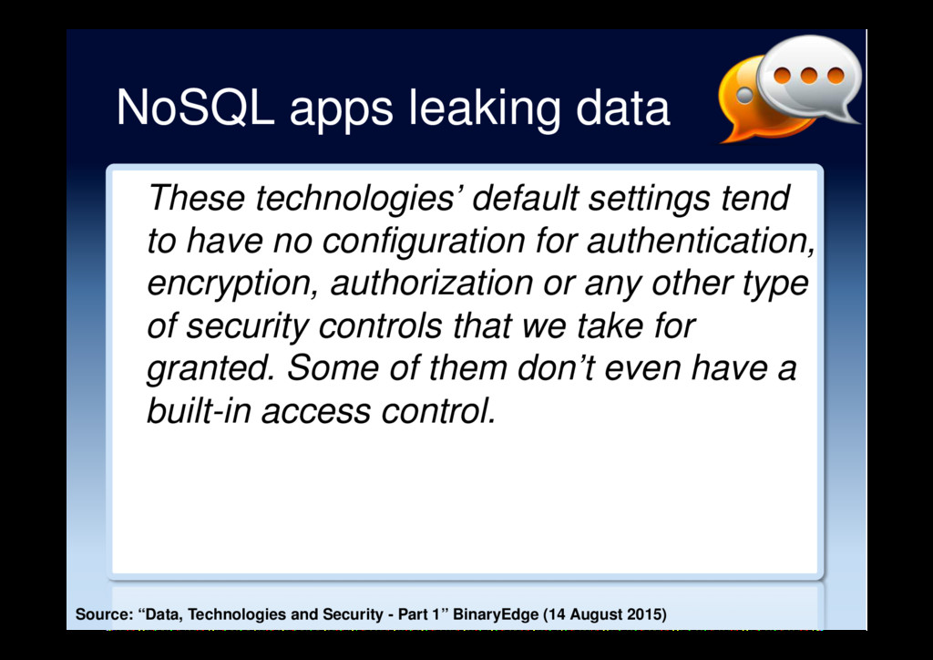 NoSQL apps leaking data These technologies' def...
