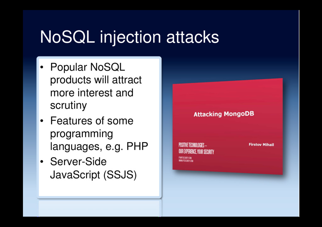 NoSQL injection attacks •  Popular NoSQL produc...