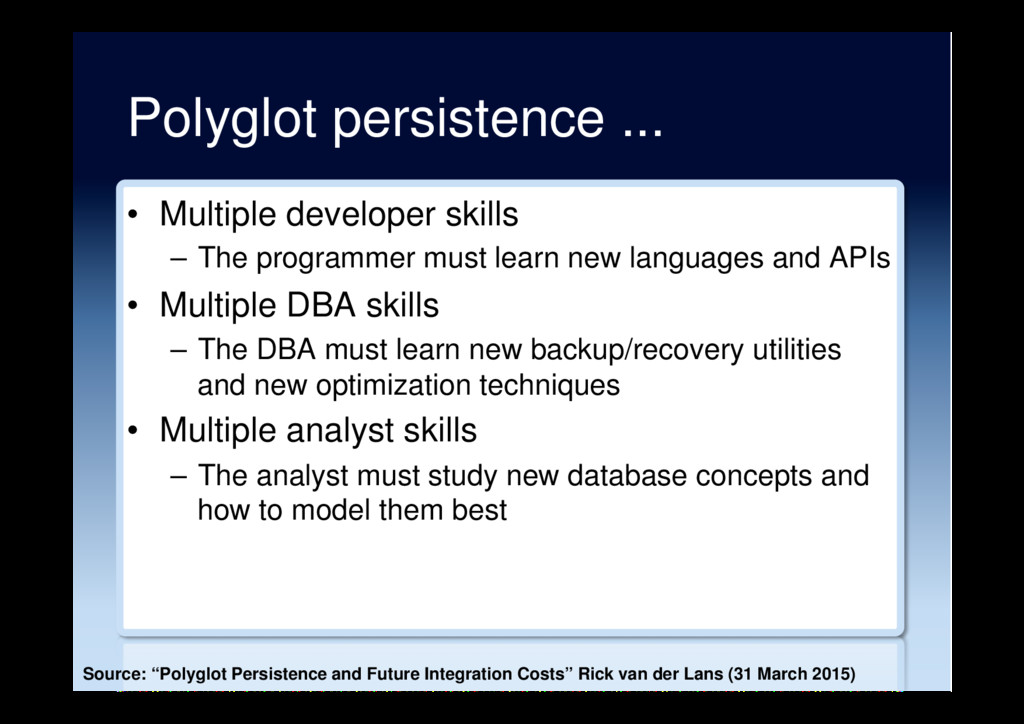 Polyglot persistence ... •  Multiple developer ...