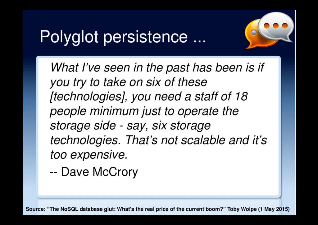 Polyglot persistence ... What I've seen in the ...