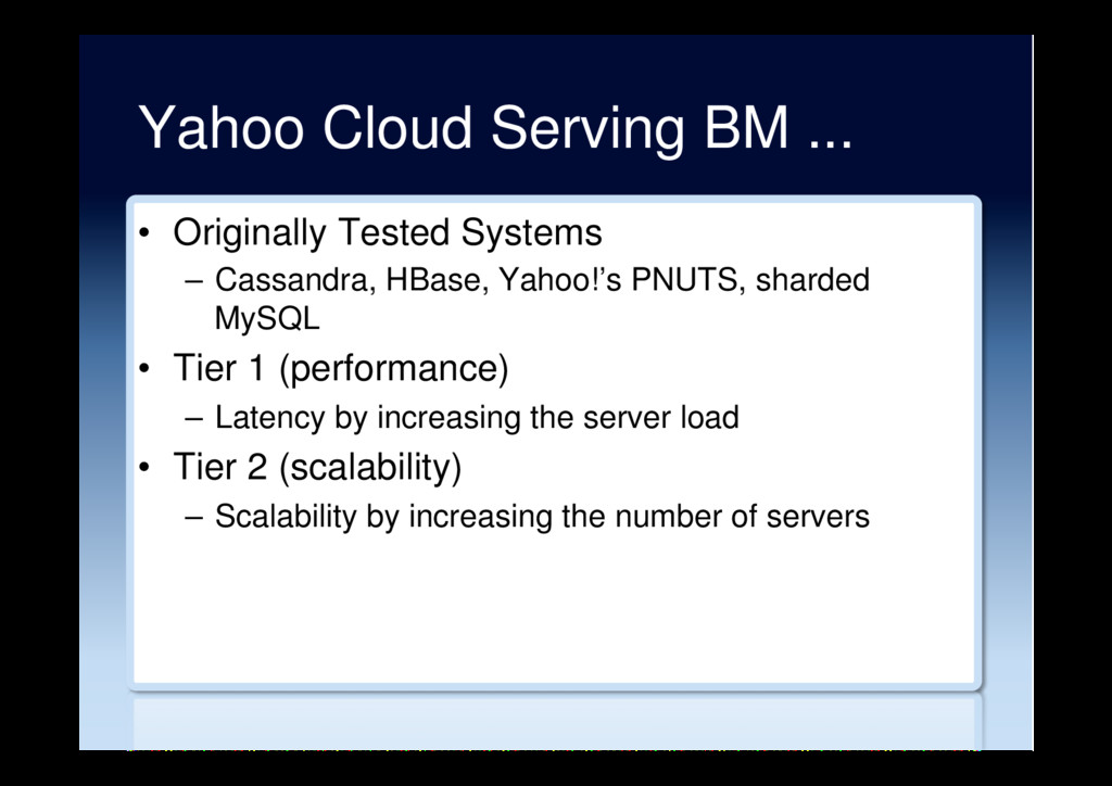 Yahoo Cloud Serving BM ... •  Originally Tested...