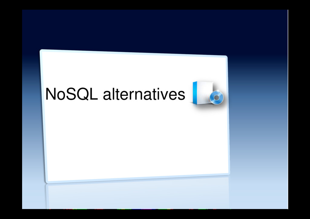 NoSQL alternatives