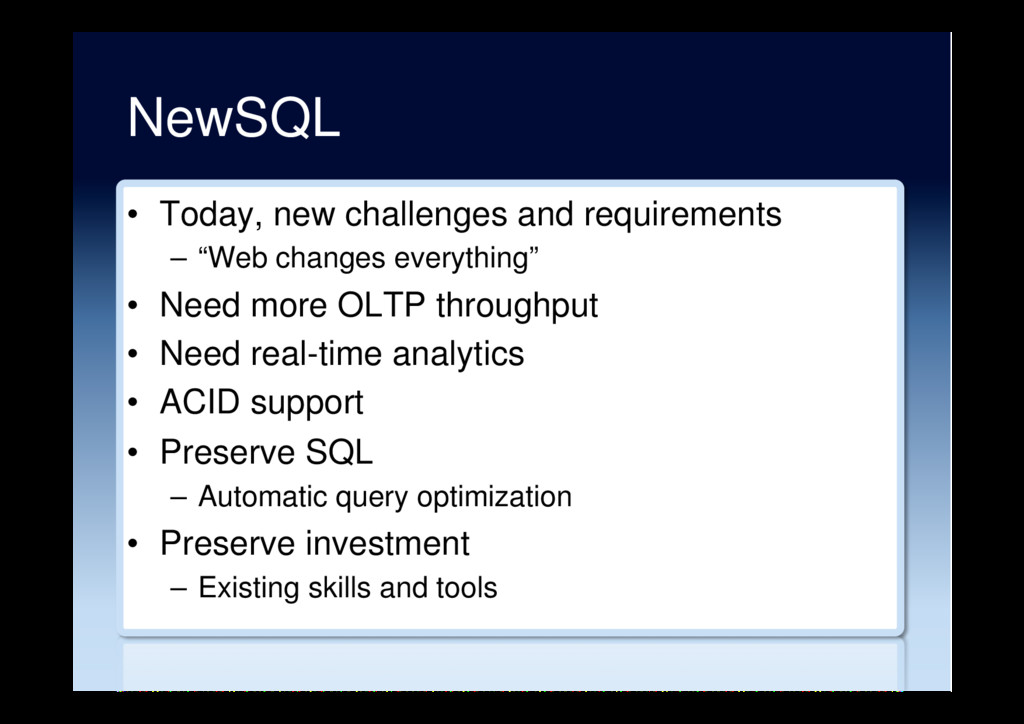 NewSQL •  Today, new challenges and requirement...
