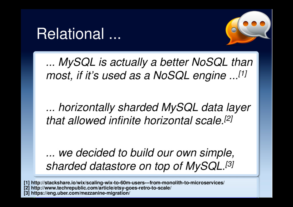 Relational ... ... MySQL is actually a better N...