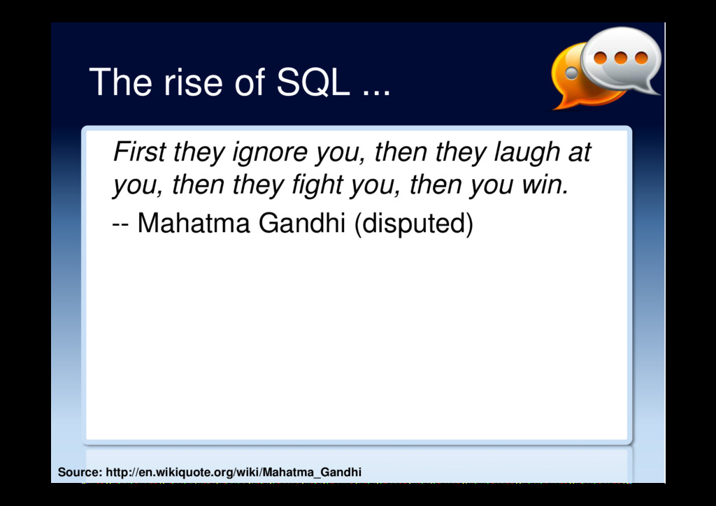 The rise of SQL ... First they ignore you, then...