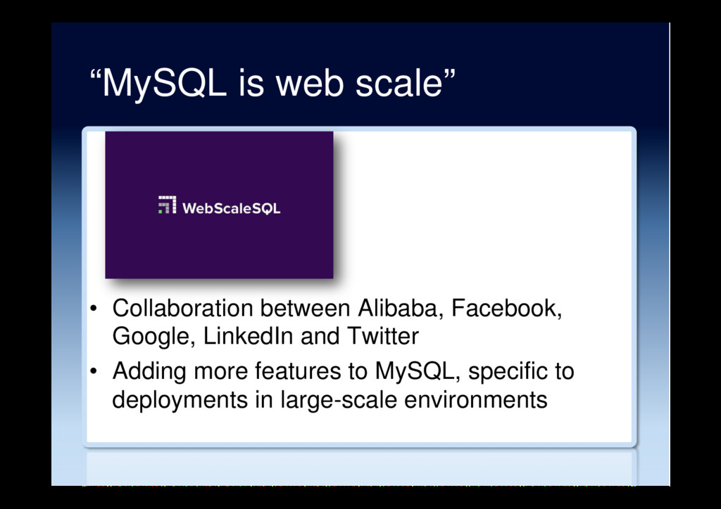 """MySQL is web scale"" •  Collaboration between A..."