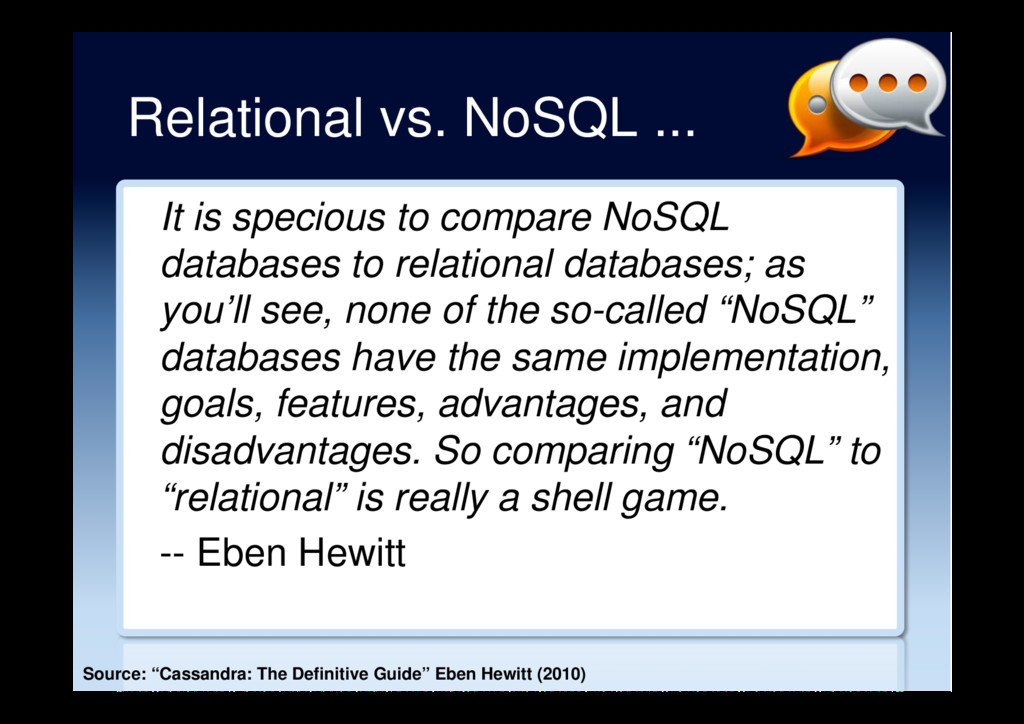 Relational vs. NoSQL ... It is specious to comp...