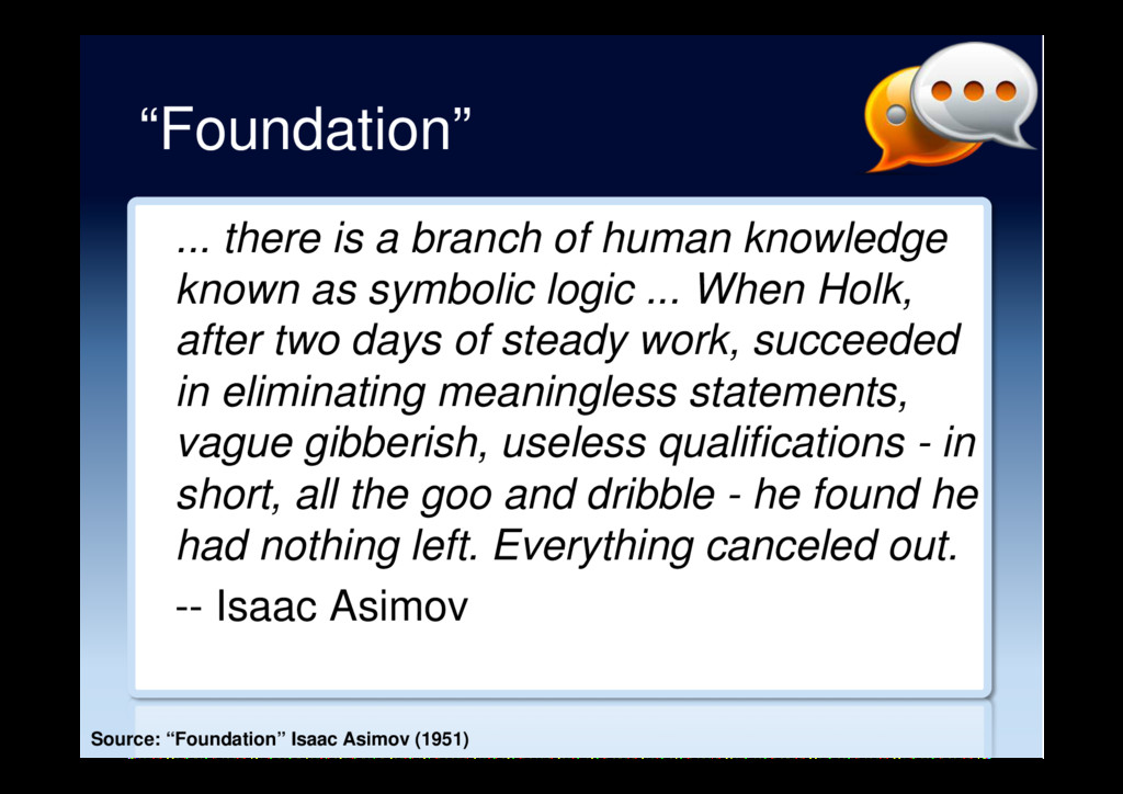 """Foundation"" ... there is a branch of human kno..."