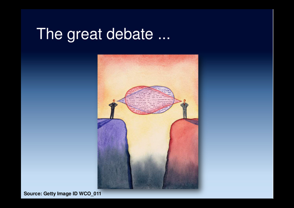 The great debate ... Source: Getty Image ID WCO...