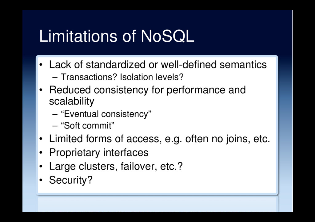 Limitations of NoSQL •  Lack of standardized or...