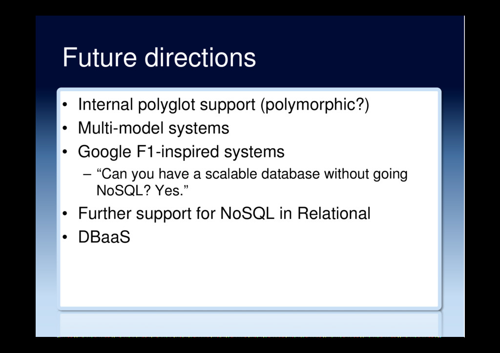 Future directions •  Internal polyglot support ...