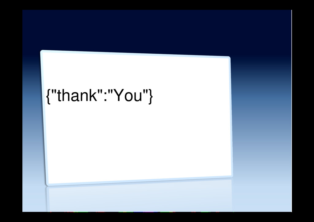 "{""thank"":""You""}"