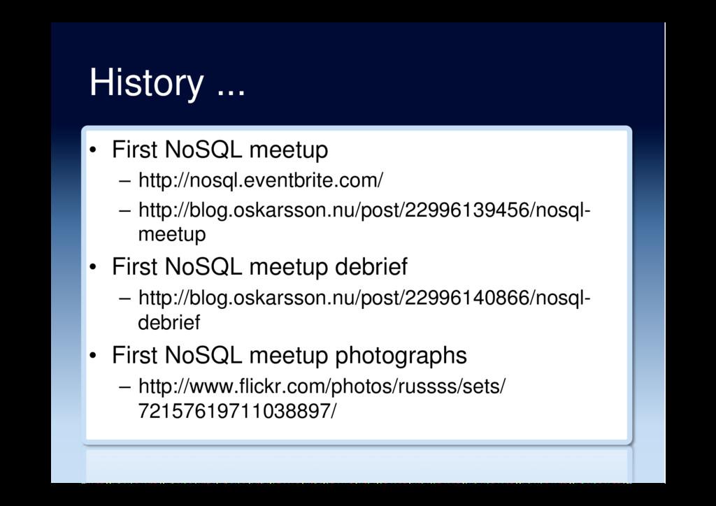 History ... • First NoSQL meetup – http://nos...