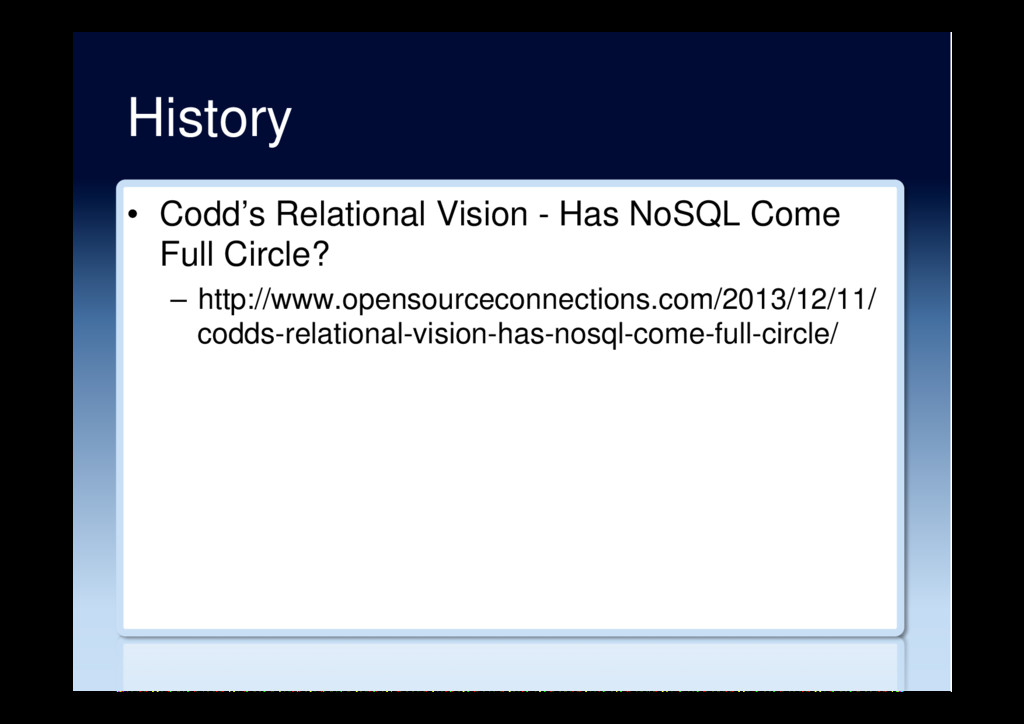 History •  Codd's Relational Vision - Has NoSQL...