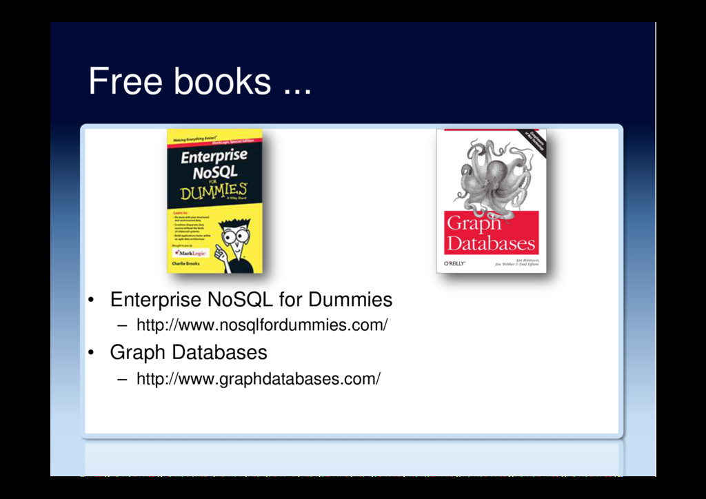 Free books ... •  Enterprise NoSQL for Dummies ...