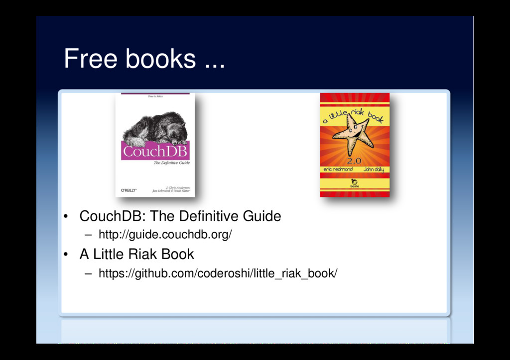 Free books ... •  CouchDB: The Definitive Guide...