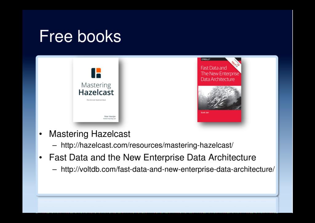 Free books • Mastering Hazelcast – http://haz...