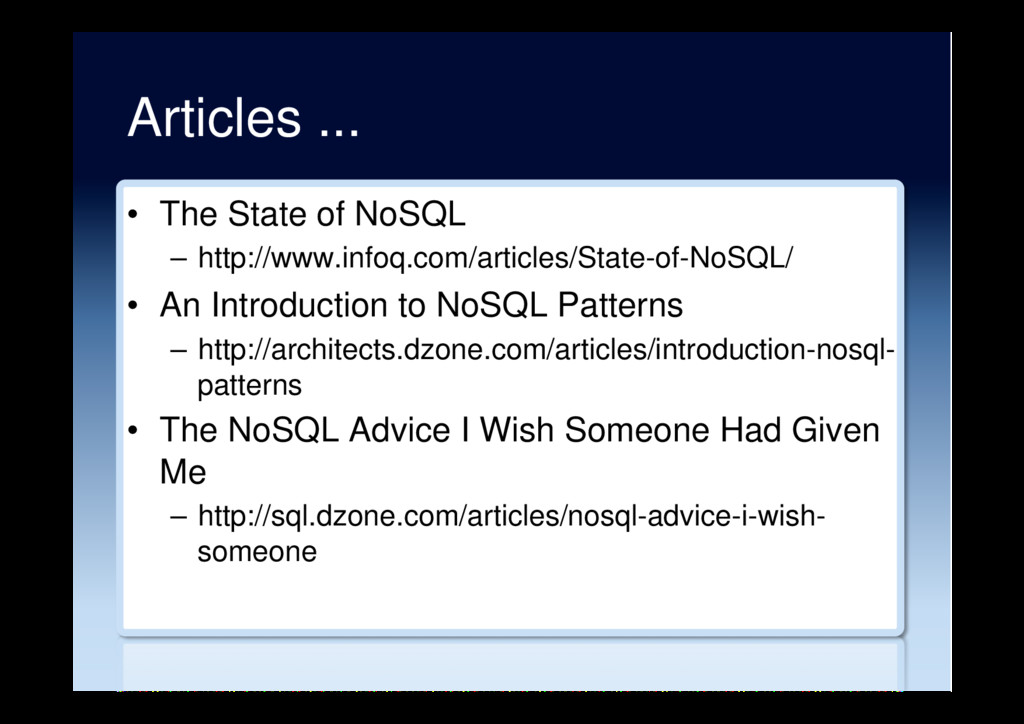 Articles ... •  The State of NoSQL –  http://ww...