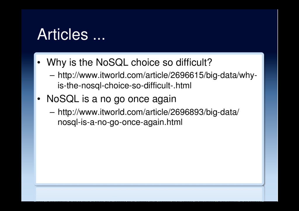 Articles ... •  Why is the NoSQL choice so diff...