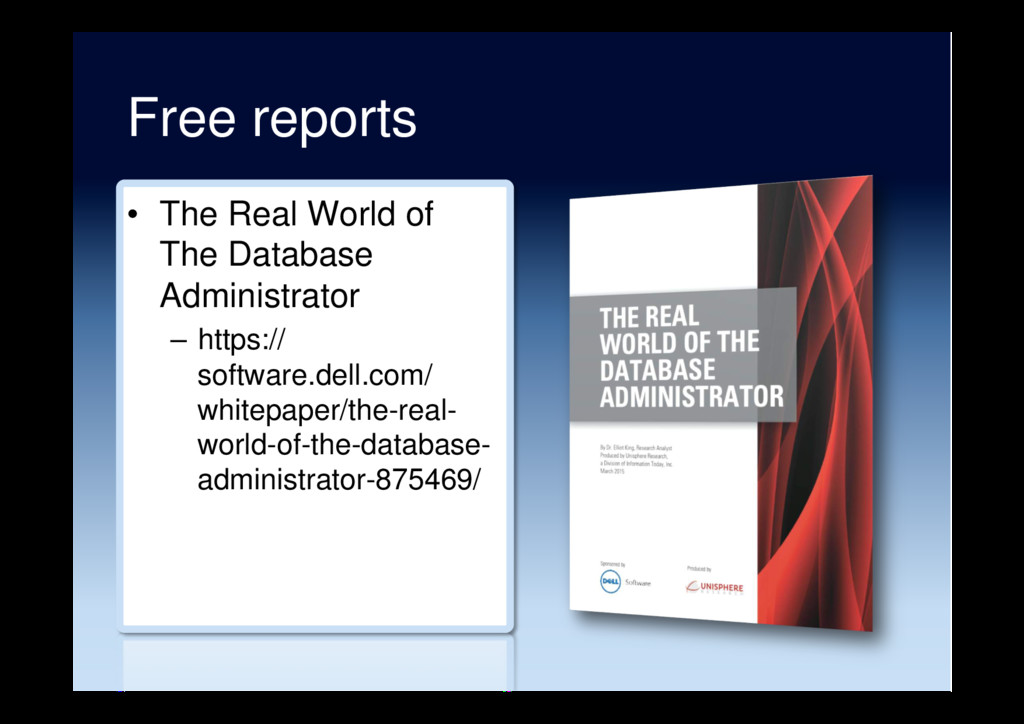 Free reports •  The Real World of The Database ...