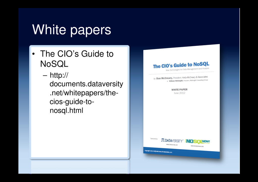 White papers •  The CIO's Guide to NoSQL –  htt...