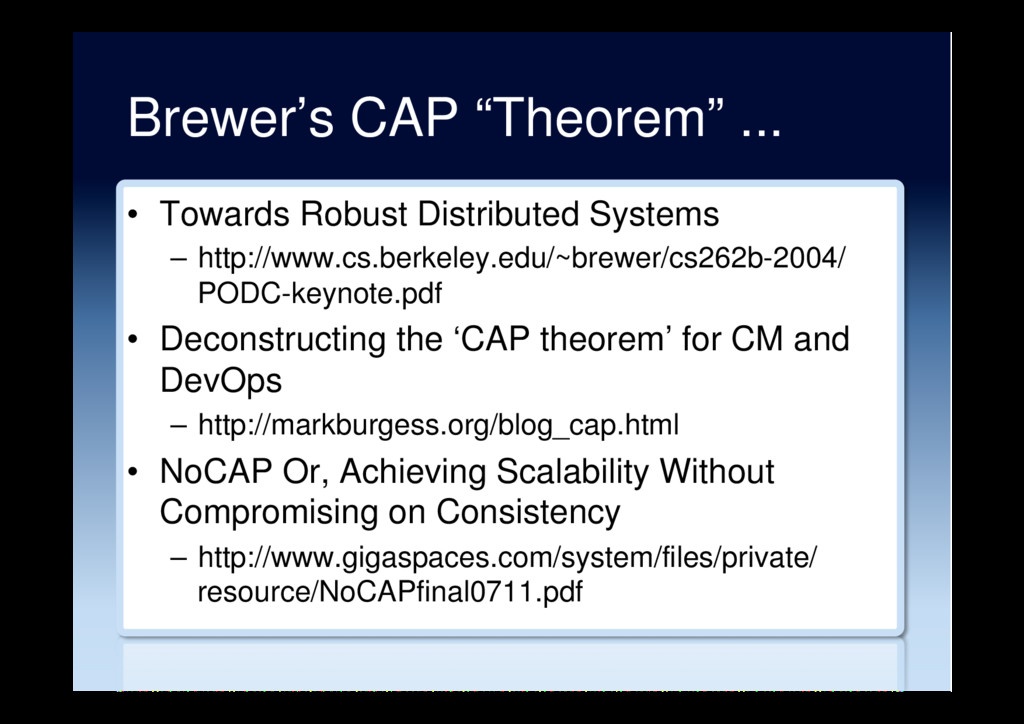 "Brewer's CAP ""Theorem"" ... •  Towards Robust Di..."