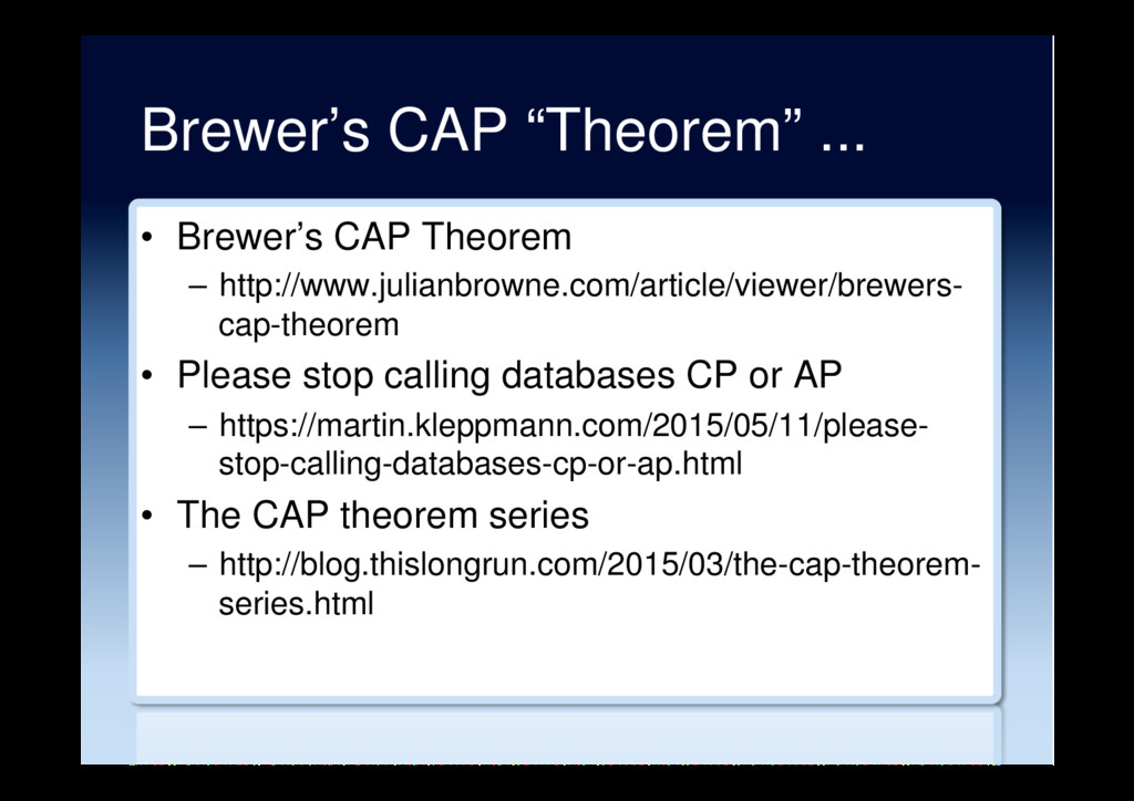 "Brewer's CAP ""Theorem"" ... •  Brewer's CAP Theo..."