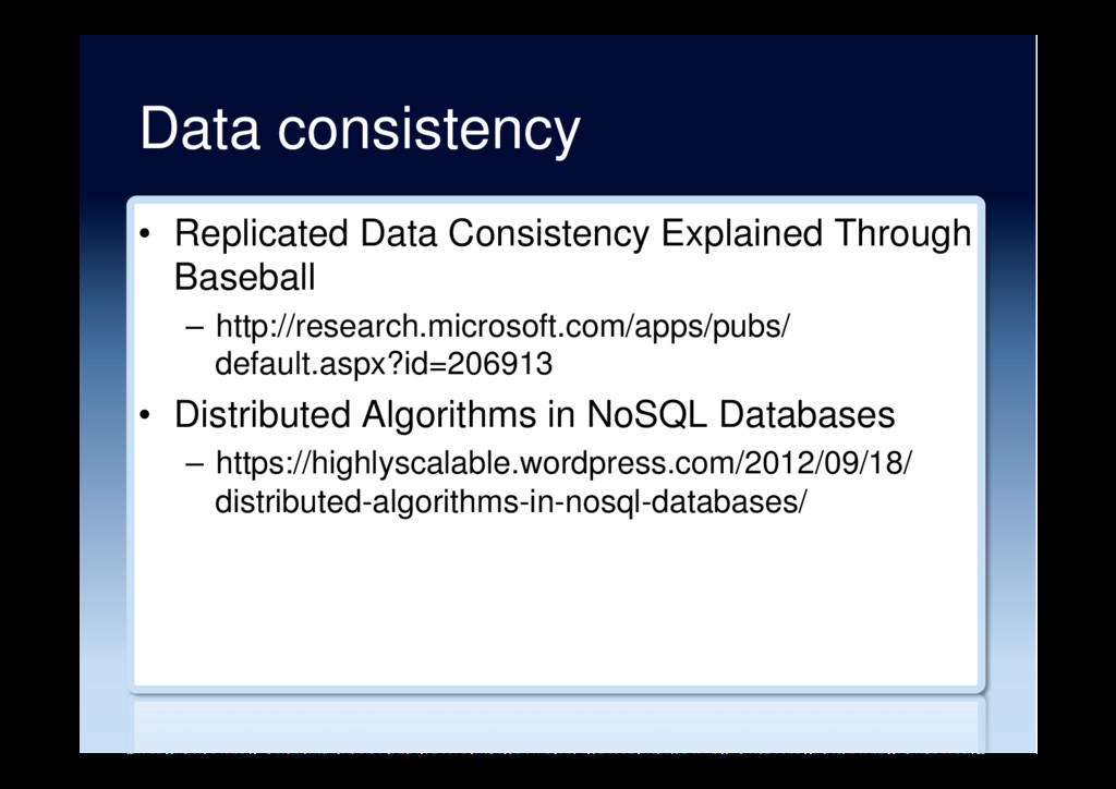 Data consistency •  Replicated Data Consistency...
