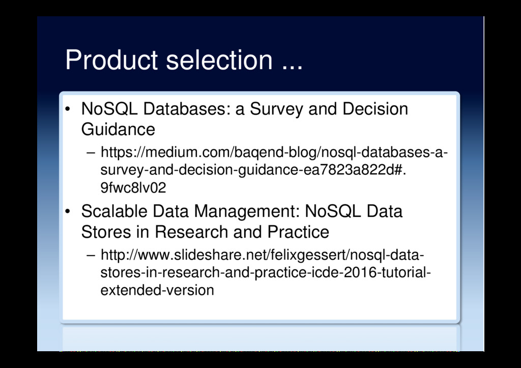 Product selection ... •  NoSQL Databases: a Sur...