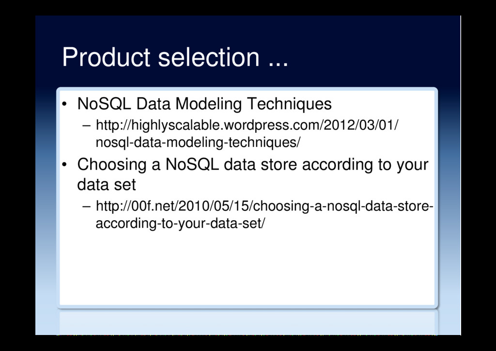 Product selection ... •  NoSQL Data Modeling Te...