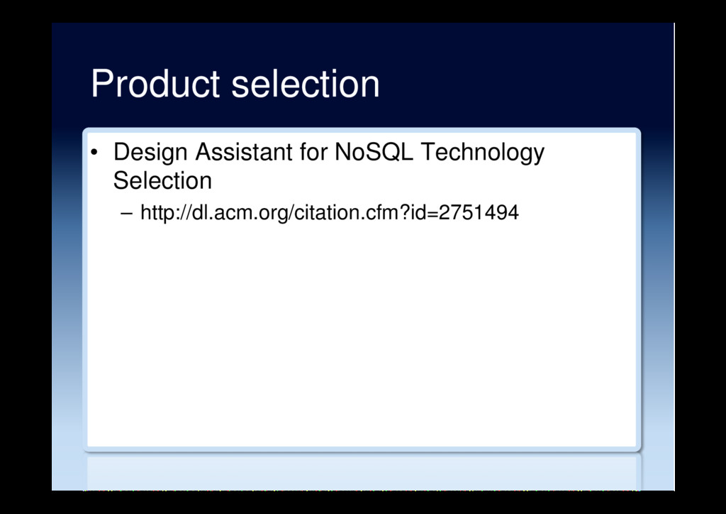Product selection •  Design Assistant for NoSQL...