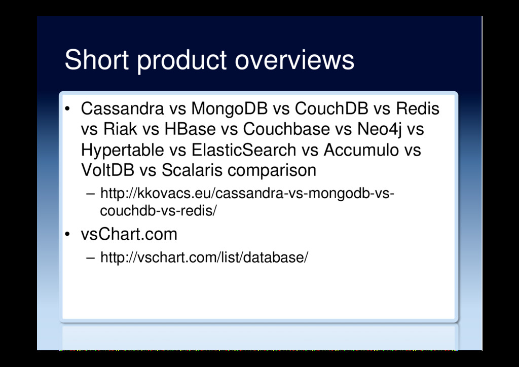 Short product overviews •  Cassandra vs MongoDB...