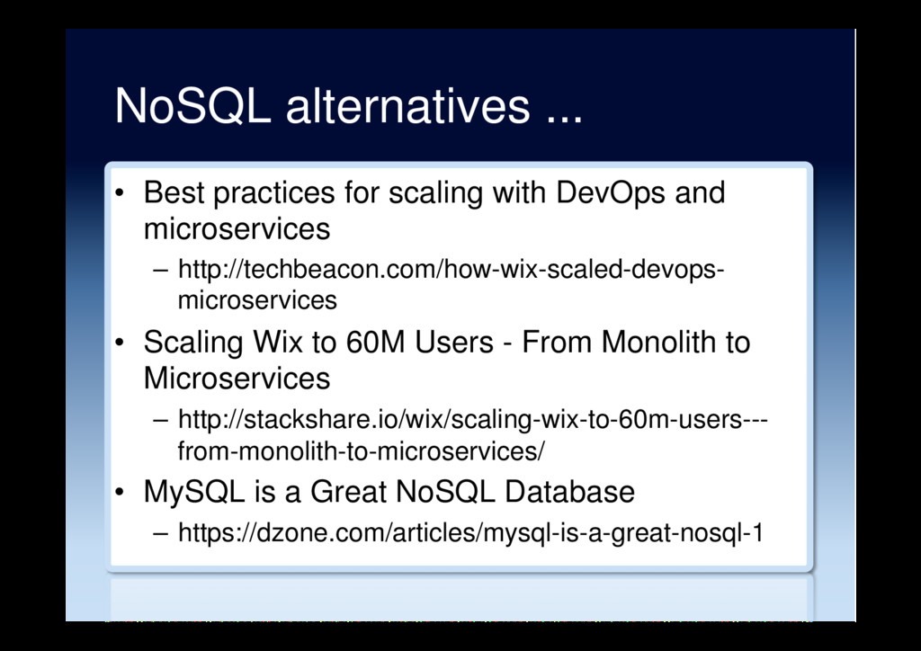 NoSQL alternatives ... •  Best practices for sc...