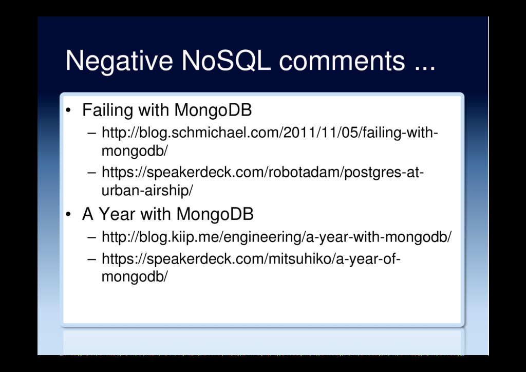 Negative NoSQL comments ... •  Failing with Mon...