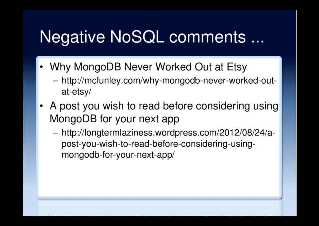 Negative NoSQL comments ... •  Why MongoDB Neve...