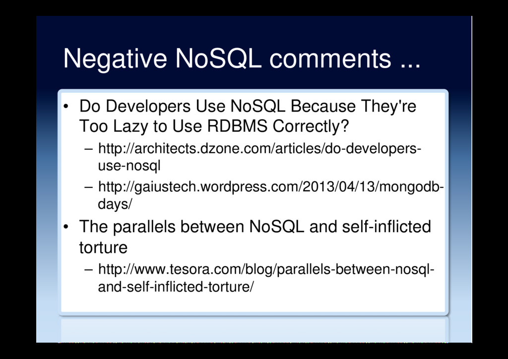 Negative NoSQL comments ... •  Do Developers Us...