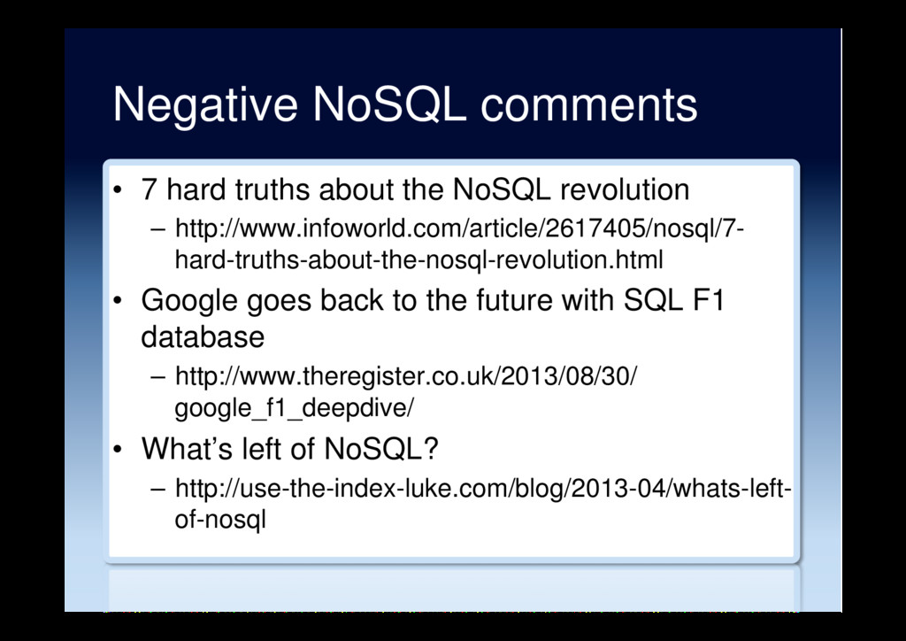 Negative NoSQL comments •  7 hard truths about ...