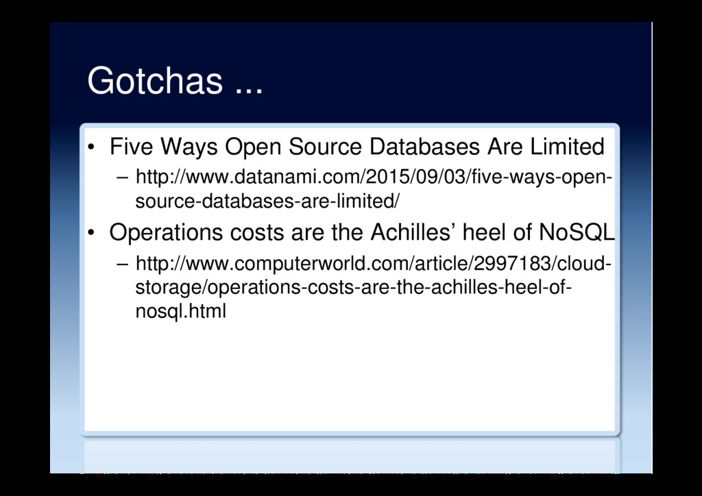 Gotchas ... •  Five Ways Open Source Databases ...