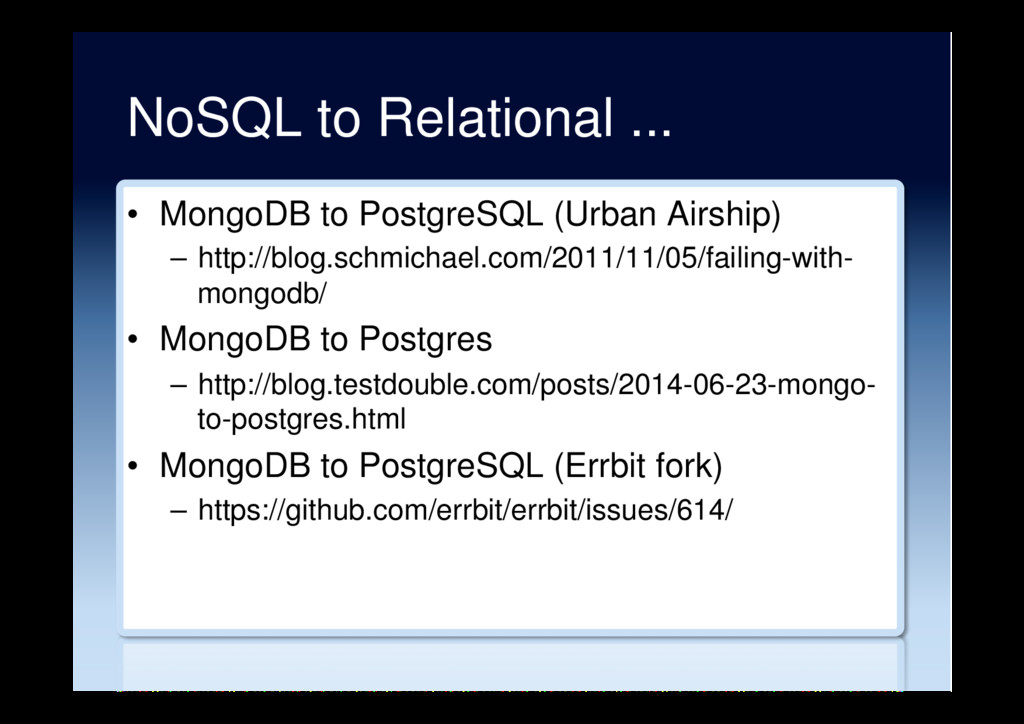 NoSQL to Relational ... •  MongoDB to PostgreSQ...
