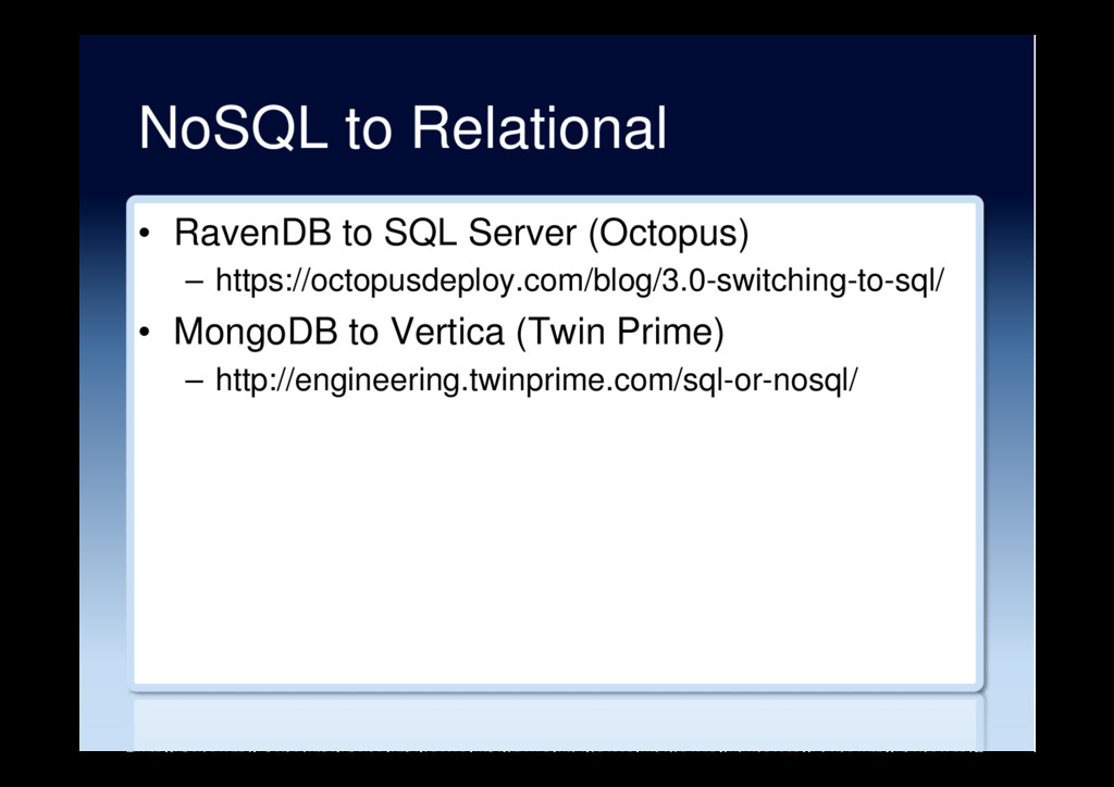 NoSQL to Relational •  RavenDB to SQL Server (O...