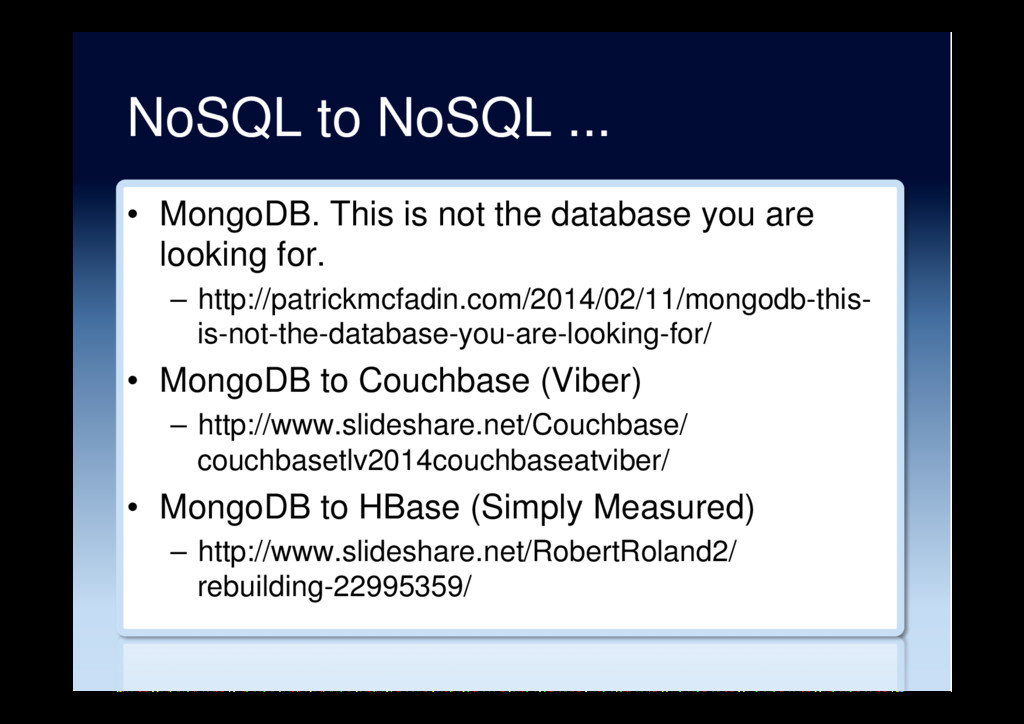 NoSQL to NoSQL ... •  MongoDB. This is not the ...