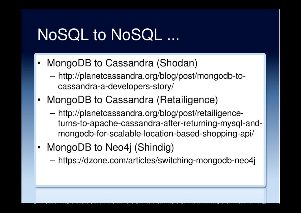 NoSQL to NoSQL ... • MongoDB to Cassandra (Sho...