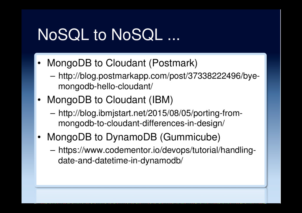 NoSQL to NoSQL ... •  MongoDB to Cloudant (Post...
