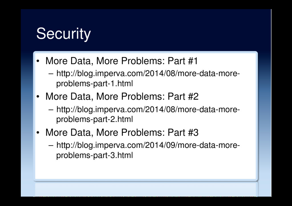 Security •  More Data, More Problems: Part #1 –...