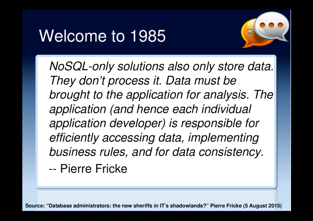 Welcome to 1985 NoSQL-only solutions also only ...