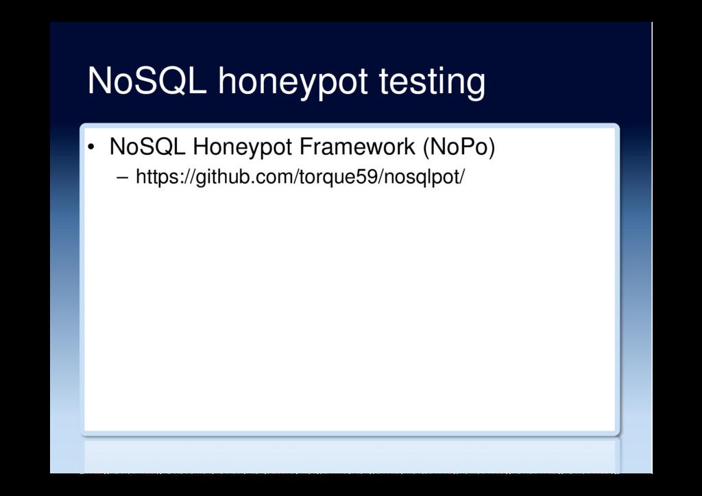 NoSQL honeypot testing • NoSQL Honeypot Framew...