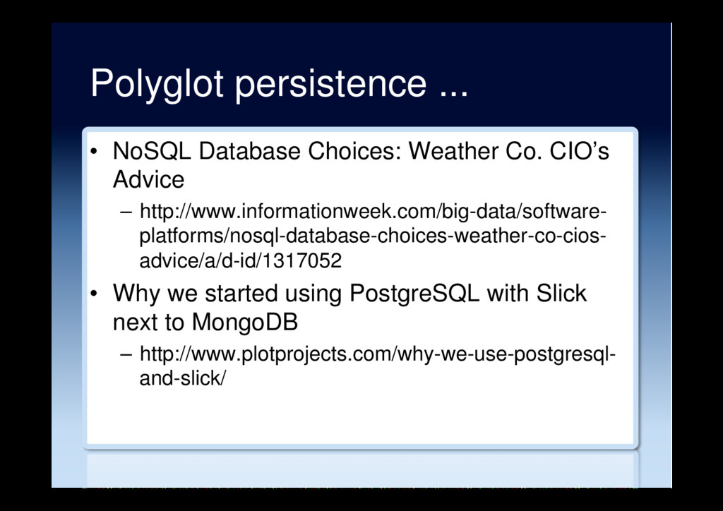 Polyglot persistence ... •  NoSQL Database Choi...