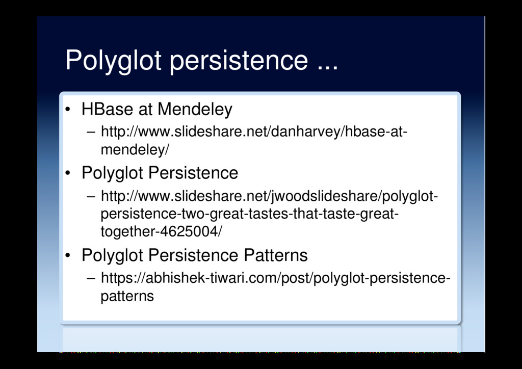 Polyglot persistence ... •  HBase at Mendeley –...