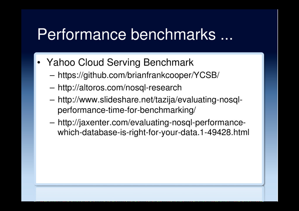 Performance benchmarks ... •  Yahoo Cloud Servi...