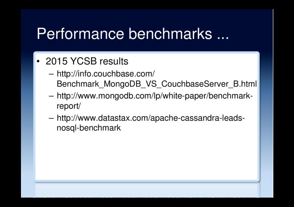 Performance benchmarks ... •  2015 YCSB results...